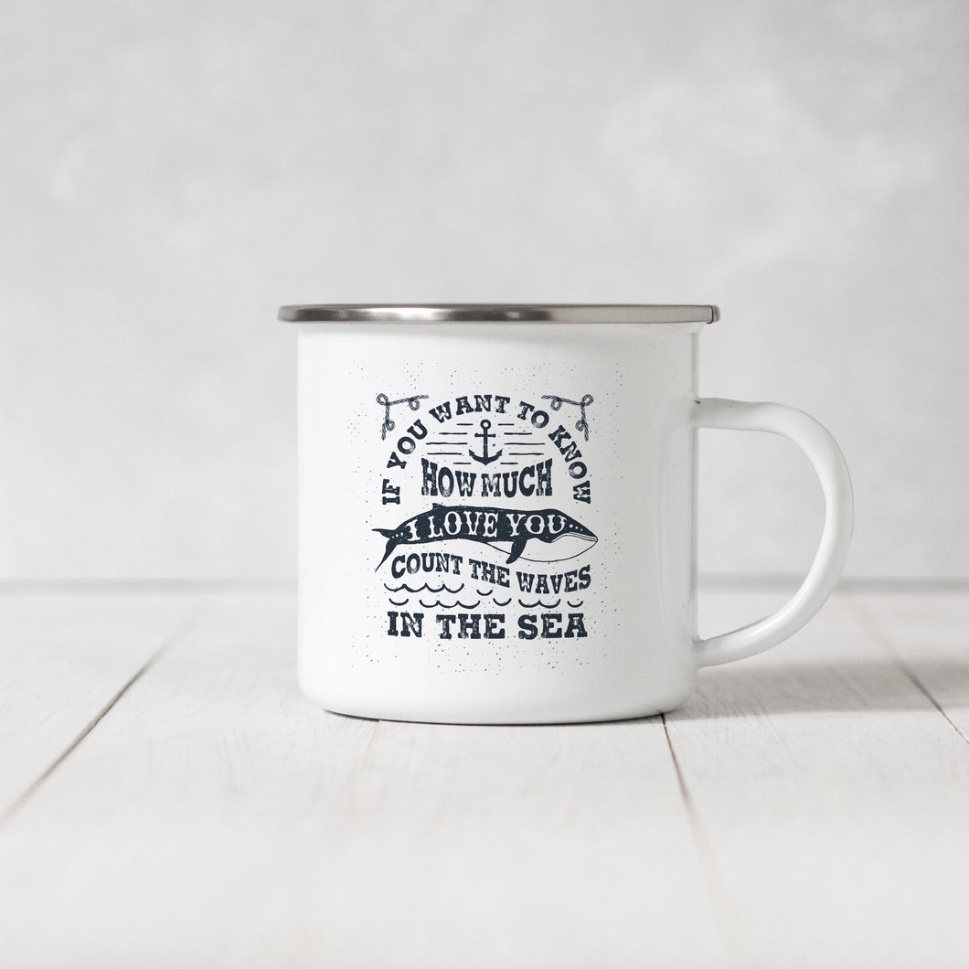 If you want to know how much I love you count the waves in the sea  - Enamel Mug - Sovende Bjorn