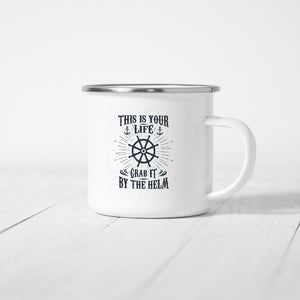 This is your life, grab it by the helm  - Enamel Mug - Sovende Bjorn