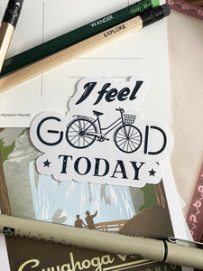 I Feel Good Today Sticker