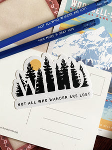 Wild, not all who wander are lost Sticker