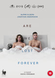 ARE WE LOST FOREVER DVD