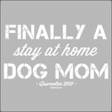 Quarantine 2020 Dog Mom T-Shirt ~ Apollo's Pack - the Pack that gives Back