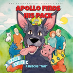 The Adventures of Apollo's Pack BEGINS - Apollo Finds His Pack PAPERBACK Book ~ Apollo's Pack - the Pack that gives Back