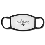 I am DOG PEOPLE Face Mask ~ Apollo's Pack - the Pack that gives Back