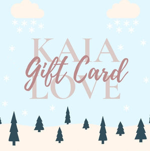 Kaia Love Gift Card