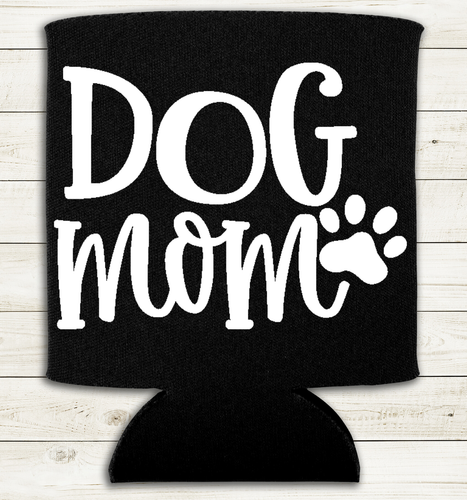 Dog Mom - Can Cooler Koozie