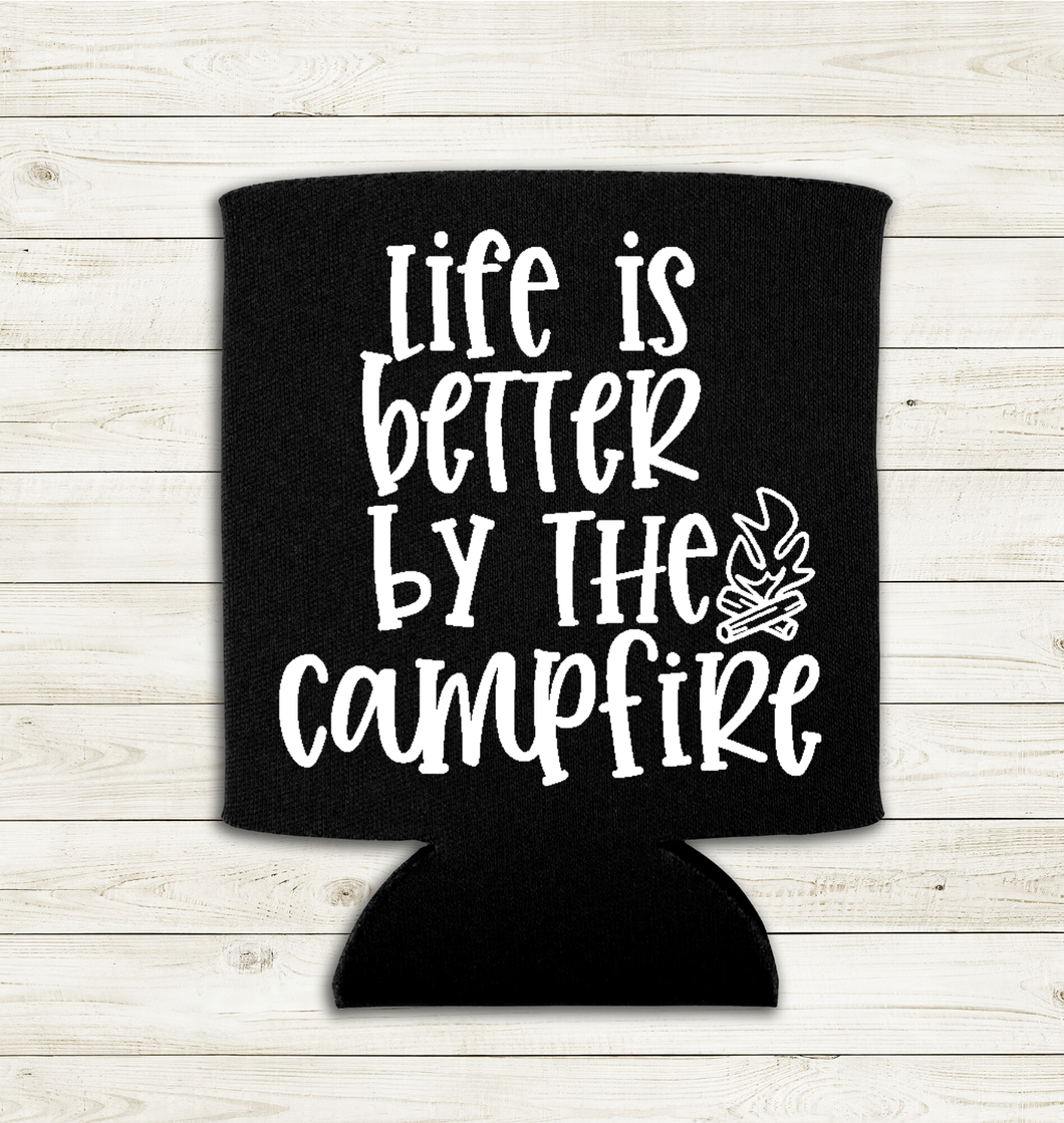 Life's Better by the Camp Fire - Can Cooler - Koozie