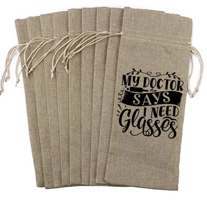 Wine Bag - My Doctor Says I Need Glasses