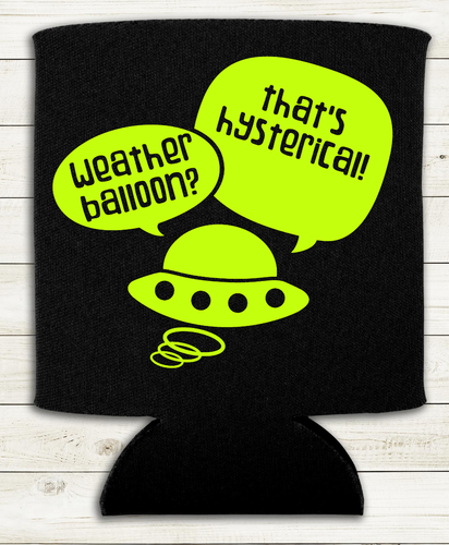 Weather Balloon - That's Hilarious - Can Cooler Koozie ET UFO Alien