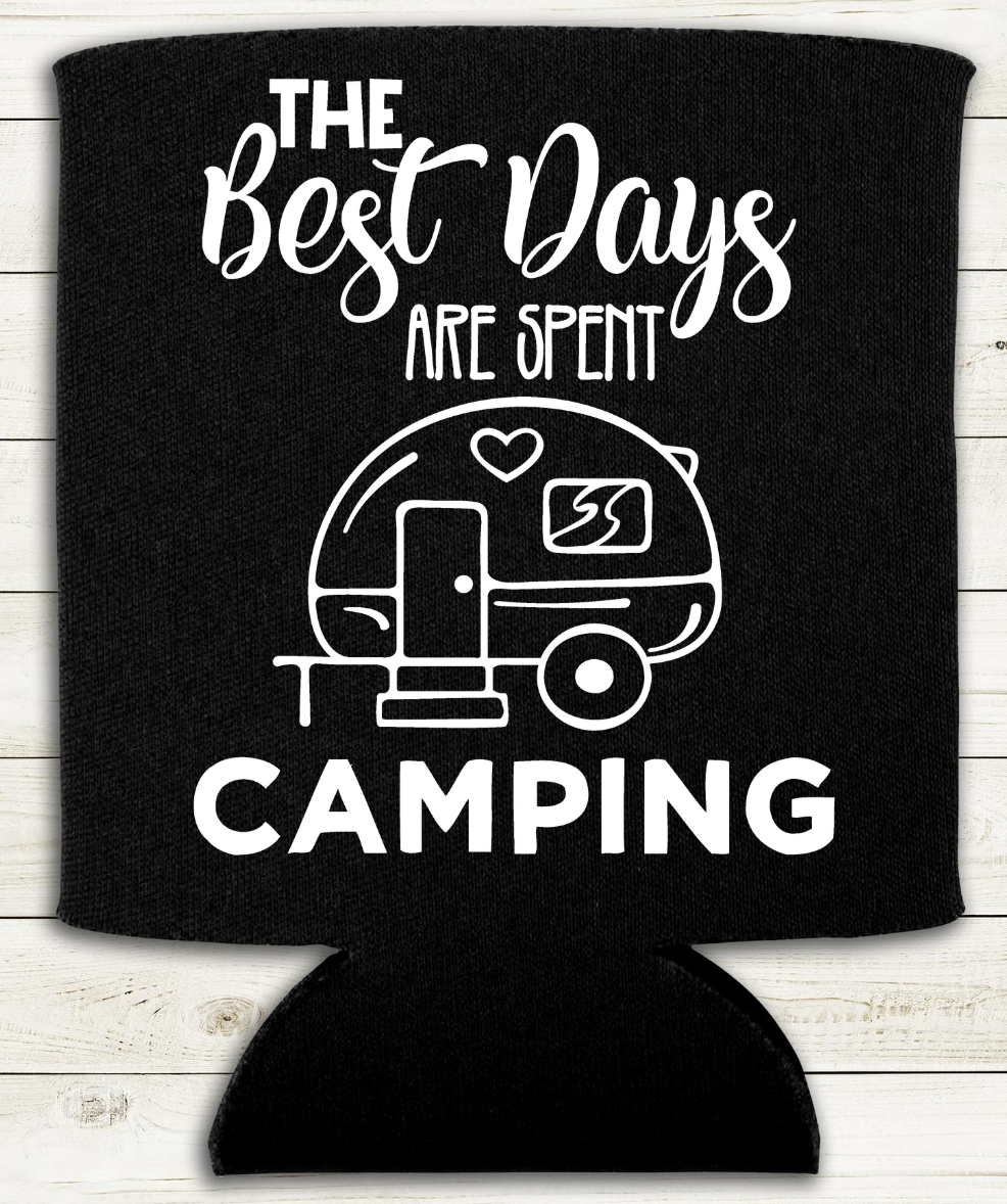 The Best Days are Spent Camping - Can Cooler Koozie