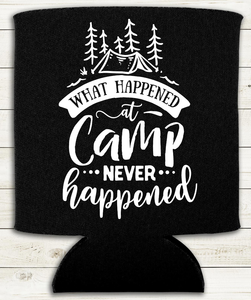 What Happened at Camp Never Happened - Can Cooler Koozie