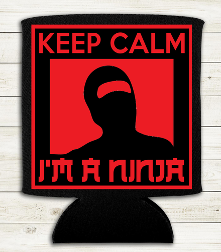 Keep Calm I'm a Ninja - Can Cooler Koozie