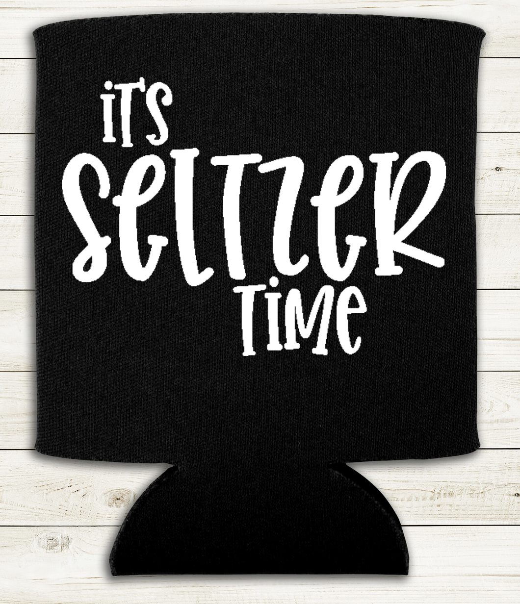 It's Seltzer Time - Can Cooler Koozie