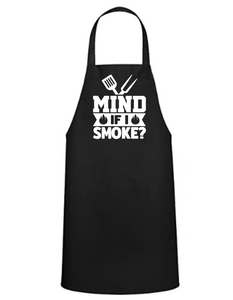 Mind If I Smoke?  Apron - Great Gift - Commercial Grade