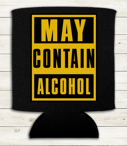 May Contain Alcohol - Can Cooler Koozie