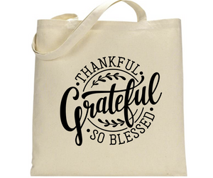 Thankful, Grateful, So Blessed - Tote Bag