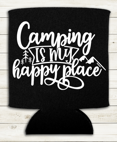 Camping is my Happy Place - Can Cooler Koozie