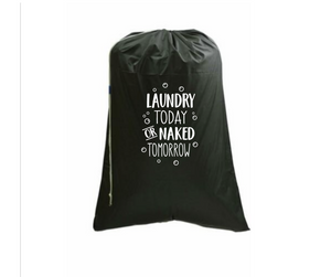 Laundry Today or Naked Tomorrow - Black Laundry Bag