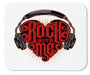 Rock with Me- Mouse Pad