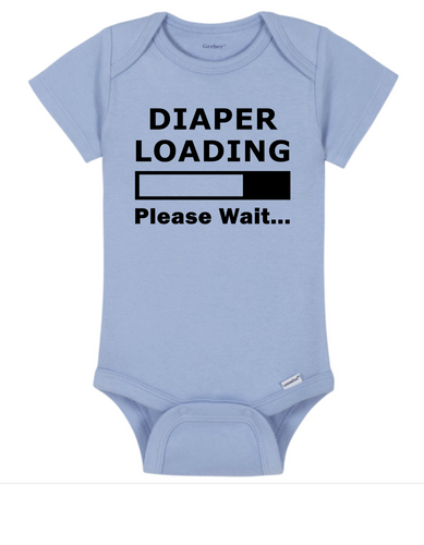 Diaper Loading, Please Wait - Onesie White, Pink, or Blue