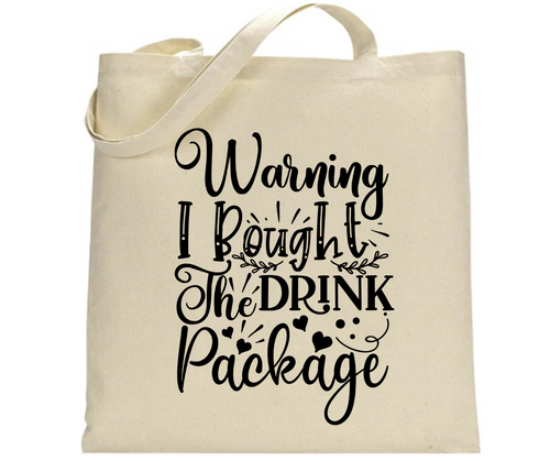 Warning - I Bought the Drink Package - Canvas Tote