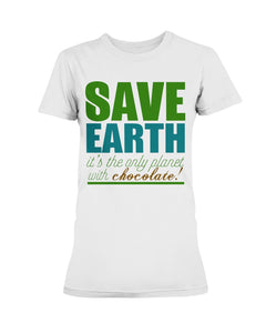 Save Earth it's the only planet with chocolate!