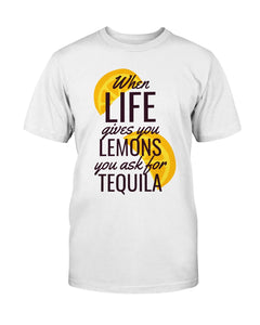 When Life Gives you Lemons Ask for Tequila