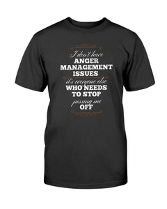 I Don't Have Anger Management Issues - It's Everyone Else who needs to Stop Pissing me Off