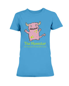The Momster - But Only when the Kids Don't Listen!  Funny Mom T-Shirt!