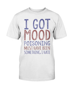 I Got Mood Poisoning