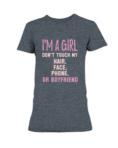 I'm a Girl Don't Touch my Hair, Face, Phone or Boyfriend