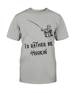 I'd Rather be Hookin' - Funny Fishing T-shirt