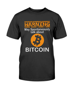 Warning May Spontaneously talk about Bitcoin