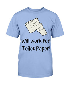 Will work for Toilet Paper