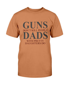 Guns Don't Kill People  Dad's with Pretty Daughters Do