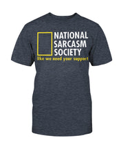 Load image into Gallery viewer, National Sarcasm Society - Funny T-Shirt - Snarky -