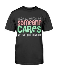 Someone Cares T-Shirt