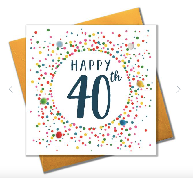 BIRTHDAY CARD - DOTTY 40TH