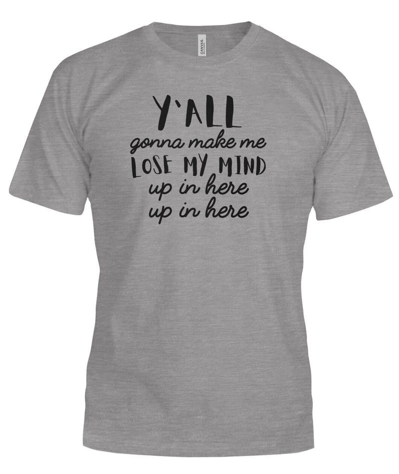 Lose My Mind Up In Here Funny Tshirt