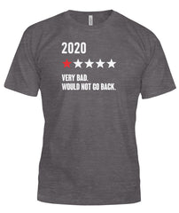 2020 Bad Review Very Bad.  Would Not Go Back.  Funny Tshirt