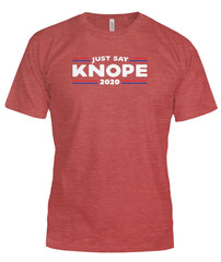 Just Say Knope 2020 Funny Political TV Tshirt