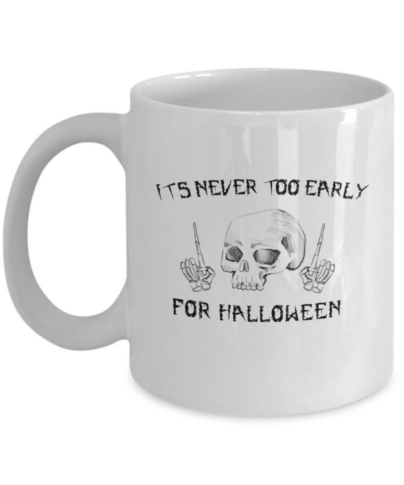 It's Never Too Early for Halloween Skull Mug Fun
