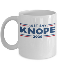 Just Say Knope 2020 Funny TV Coffee Mug