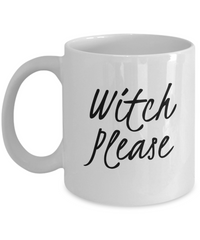 Witch Please Funny Halloween Mug