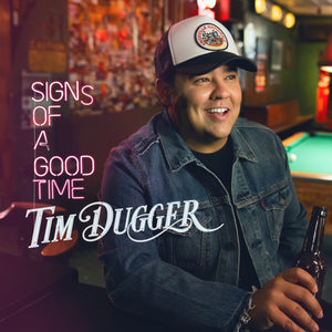 Tim Dugger - Here For A Good Time Pre-Order (CD)