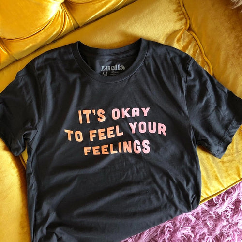 Feel Your Feelings Tee