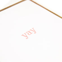 Load image into Gallery viewer, Yay - Card - exclusive Riley Grae Letterpress colour from ArtRocks Press