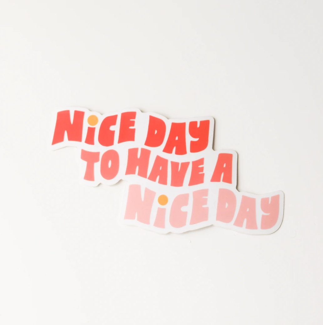 Sticker - Nice Day to Have a Nice Day