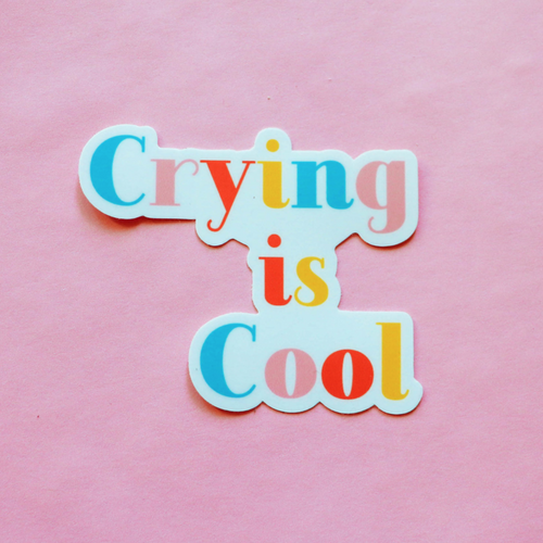 Crying Is Cool Sticker