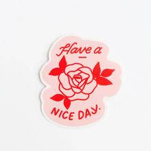 Load image into Gallery viewer, Sticker - Have a Nice Day Red Rose